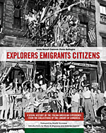 Explorers Emigrants Citizens: A Visual History of the Italian-American Experience from the Collections of the Library of Congress