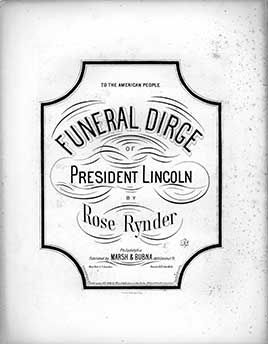 President Lincoln's funeral dirge by Rose Rynder